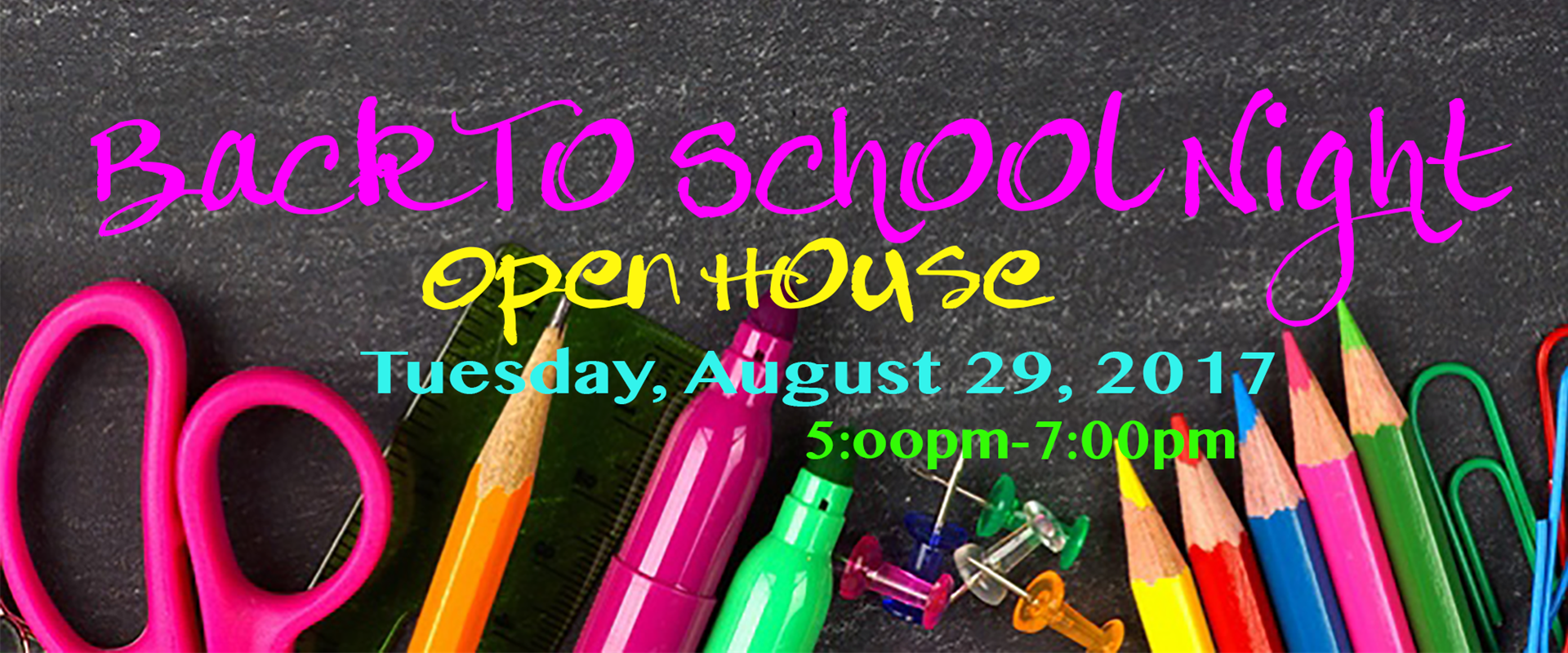 Back To School Open House will be held on Tuesday, August 29th from 5:00-7:00pm! See you there!